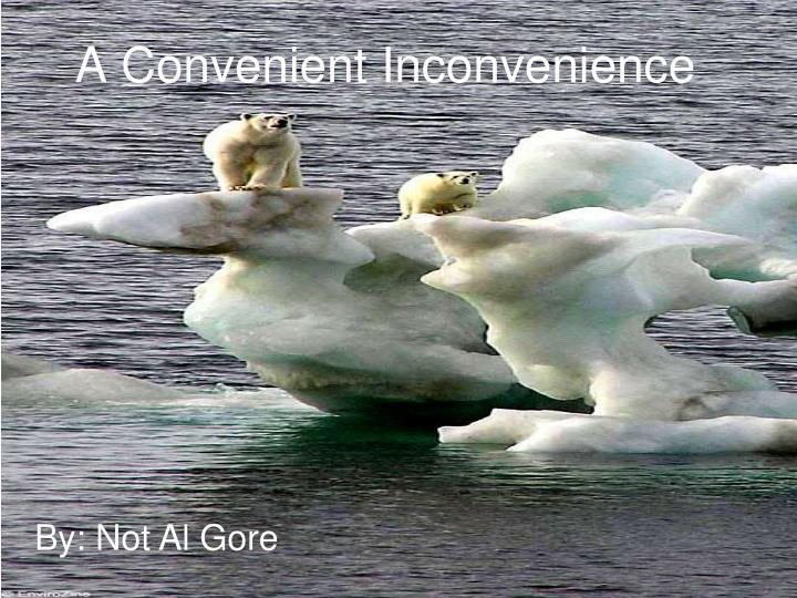 A Convenient Inconvenience