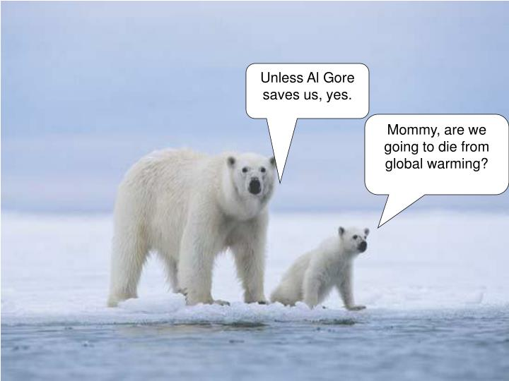 Unless Al Gore saves us, yes.