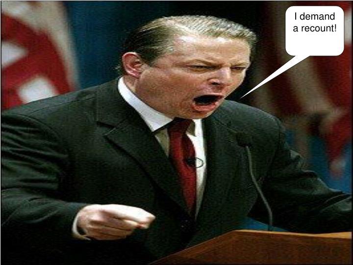 I demand a recount!