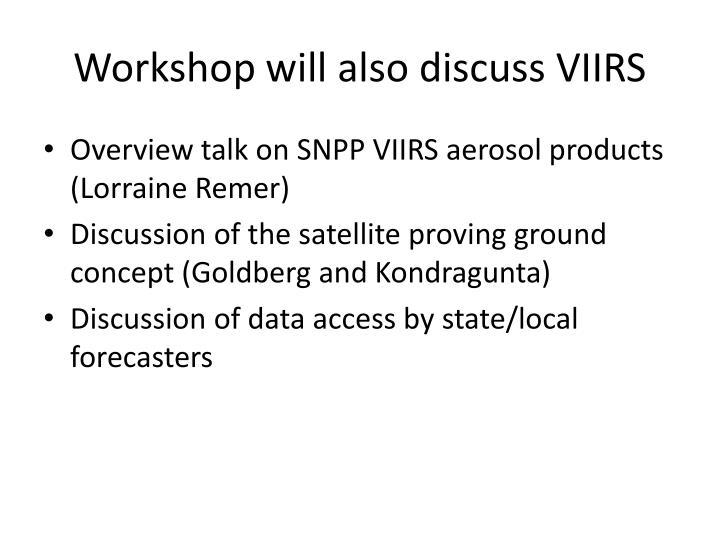 Workshop will also discuss VIIRS