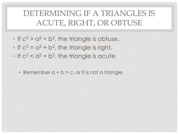 Determining if a triangles is acute right or obtuse