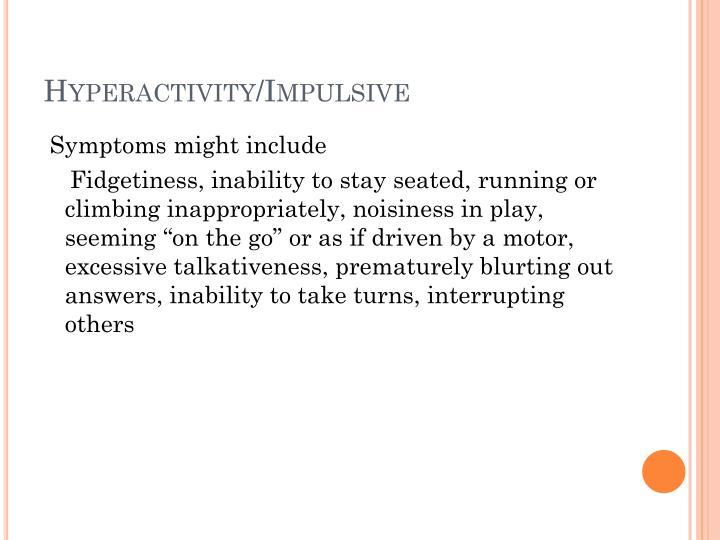 Hyperactivity/Impulsive