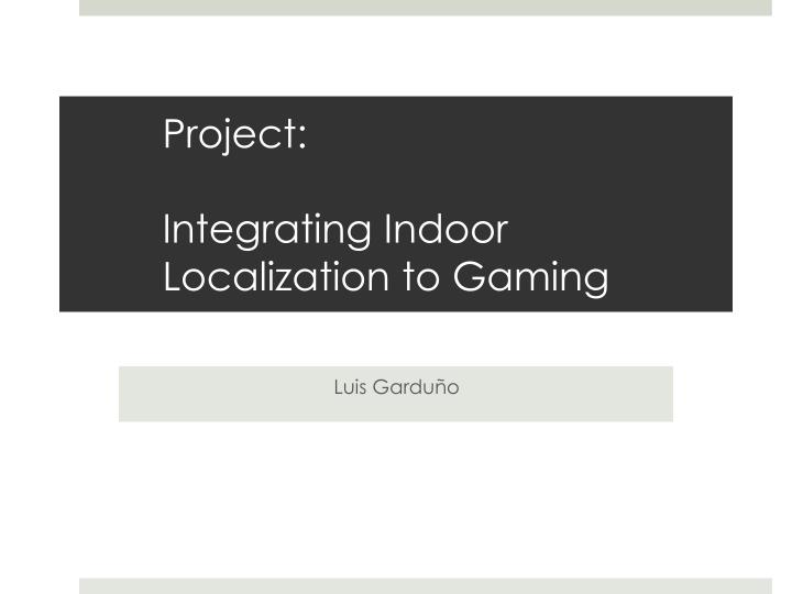 project integrating indoor localization to gaming