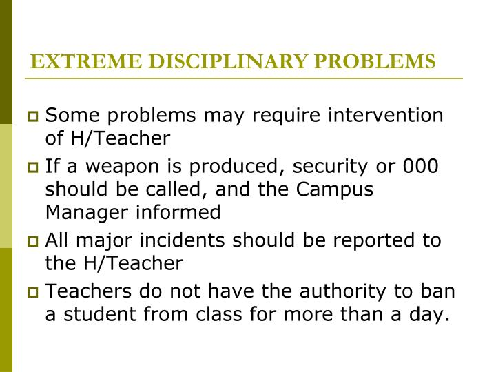 EXTREME DISCIPLINARY PROBLEMS