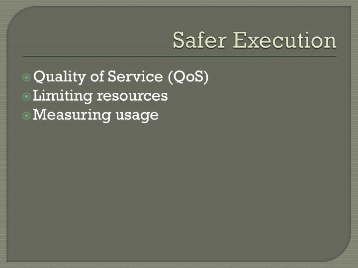 Safer Execution