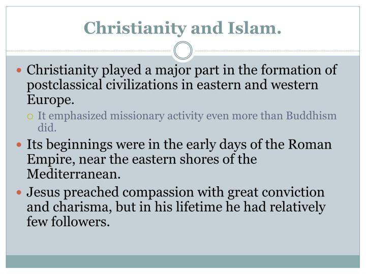 Christianity and Islam.