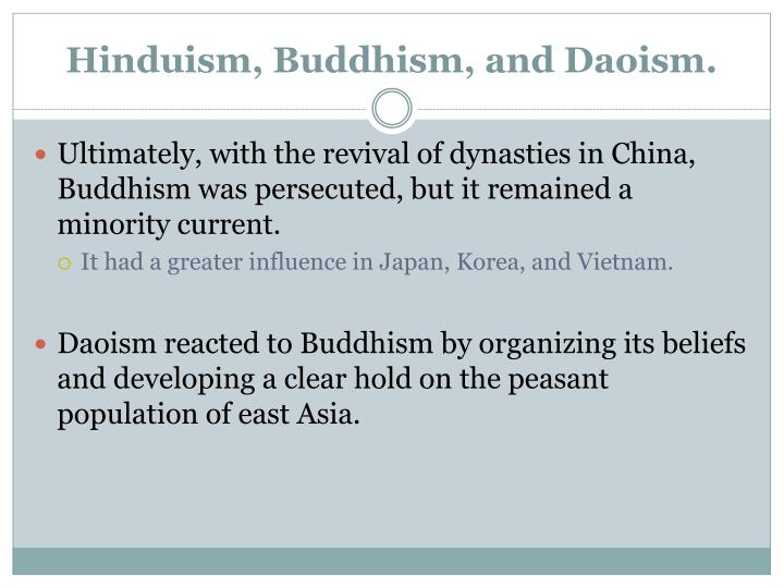 Hinduism, Buddhism, and Daoism.