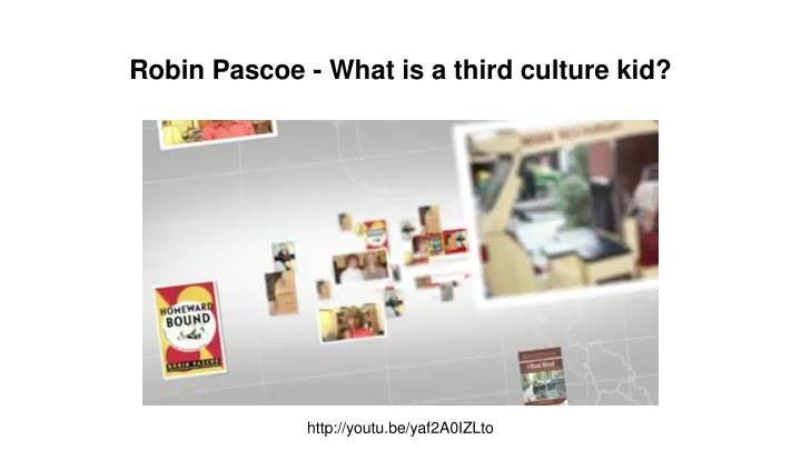 Robin Pascoe - What is a third culture kid?