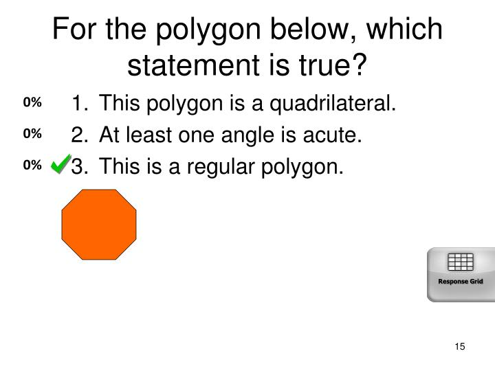 For the polygon below, which statement is true?