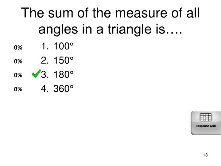 The sum of the measure of all angles in a triangle is….
