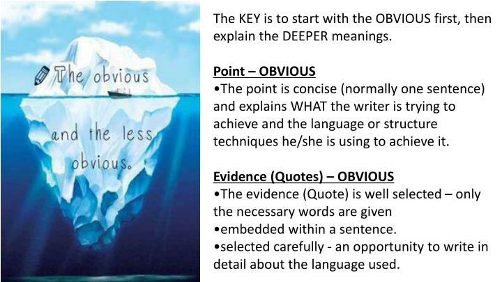 The KEY is to start with the OBVIOUS first, then explain the DEEPER meanings.