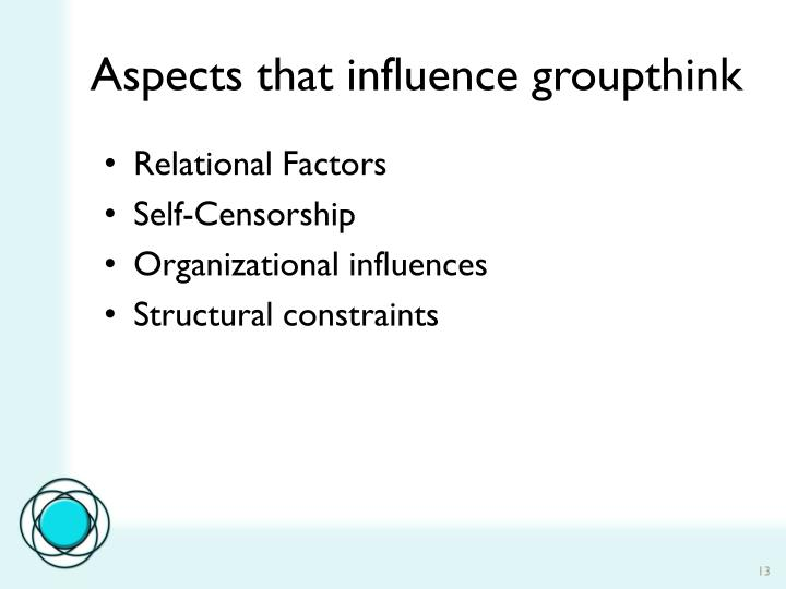 Aspects that influence groupthink