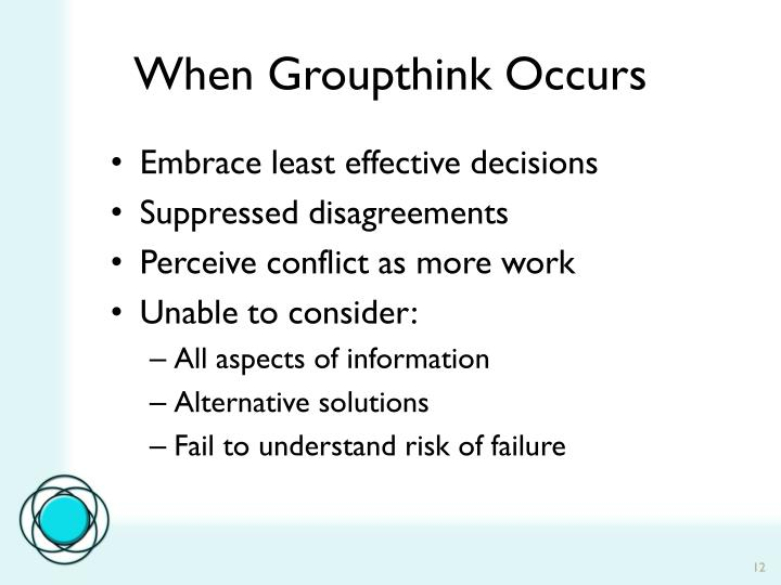 When Groupthink Occurs