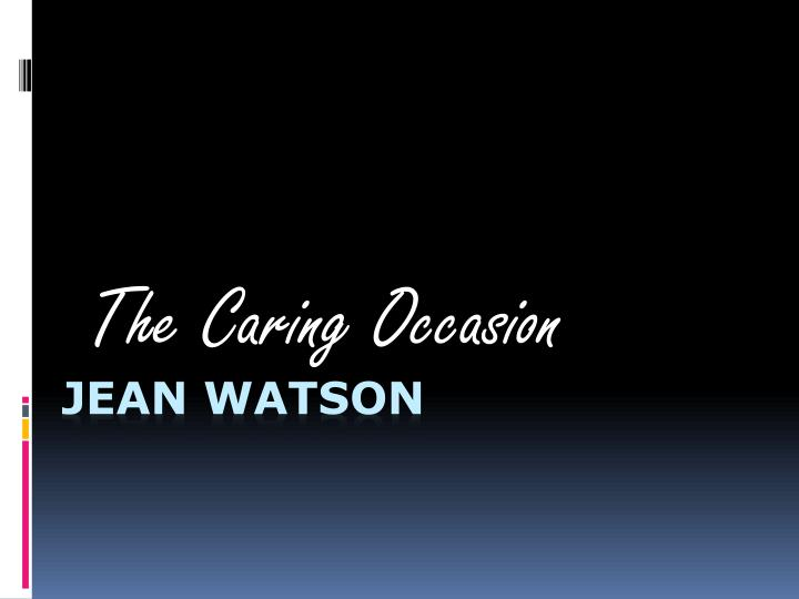 the caring occasion