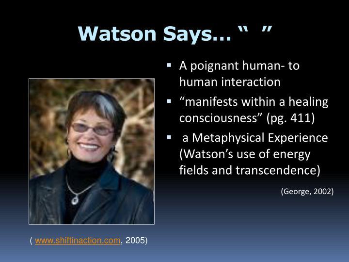 "Watson Says… ""  """