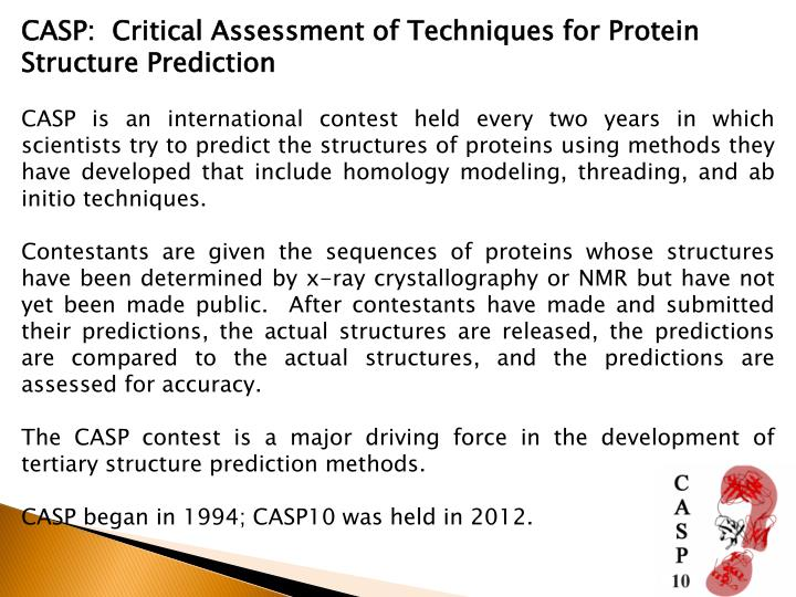 CASP:  Critical Assessment of Techniques for Protein Structure Prediction