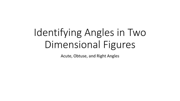 Identifying Angles in Two Dimensional Figures
