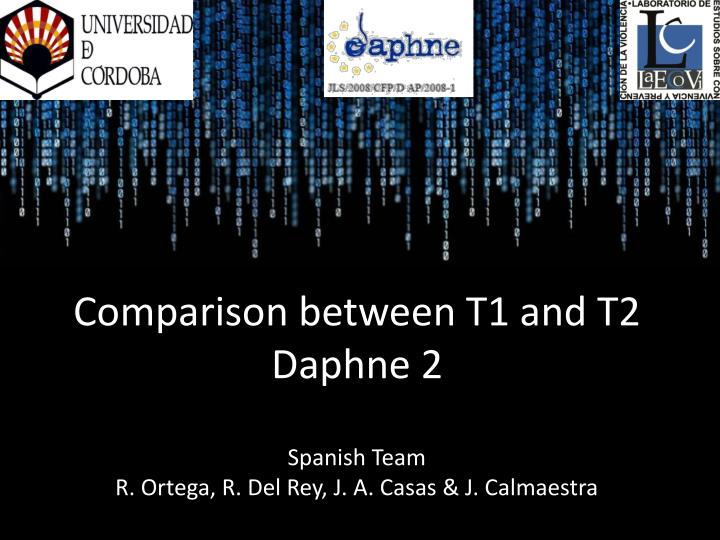 Comparison between T1 and T2 Daphne 2