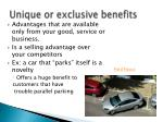 unique or exclusive benefits