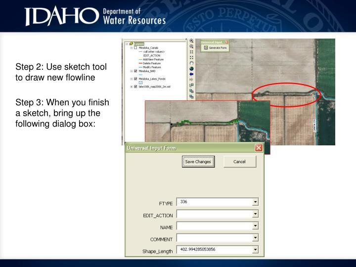 Step 2: Use sketch tool to draw new flowline