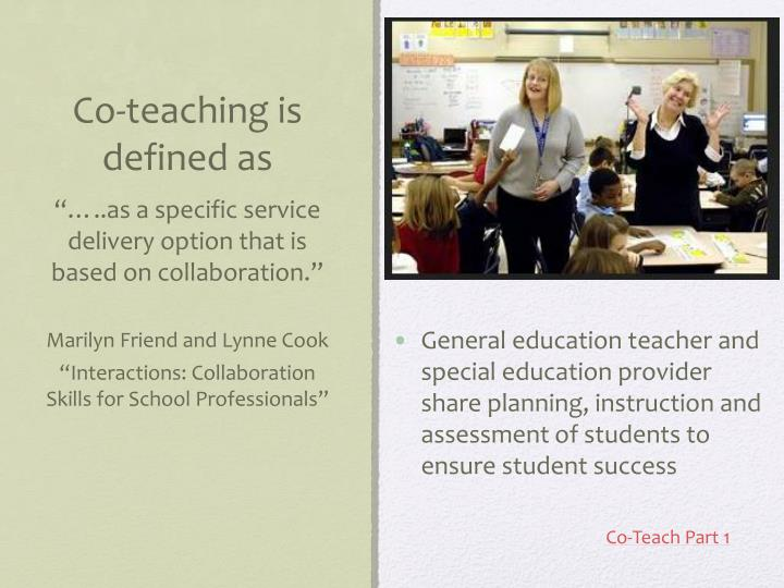 Co teaching is defined as