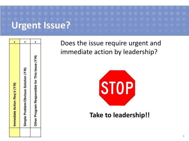 Urgent Issue?