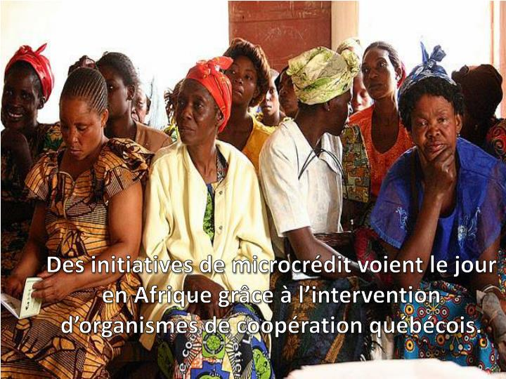 Des initiatives de
