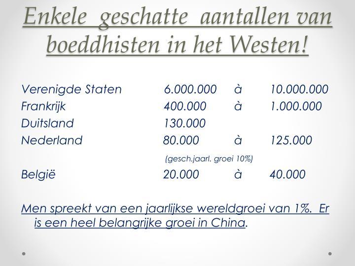 Enkele  geschatte  aantallen van boeddhisten in het Westen!