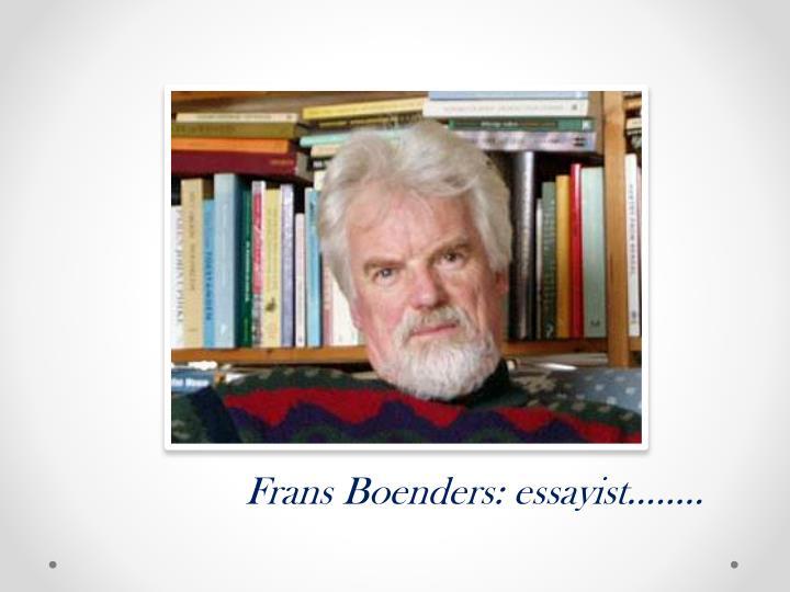 Frans Boenders: essayist……..