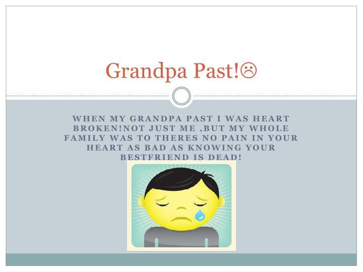 Grandpa Past!