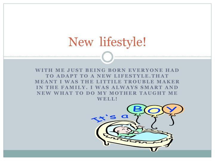 New  lifestyle!