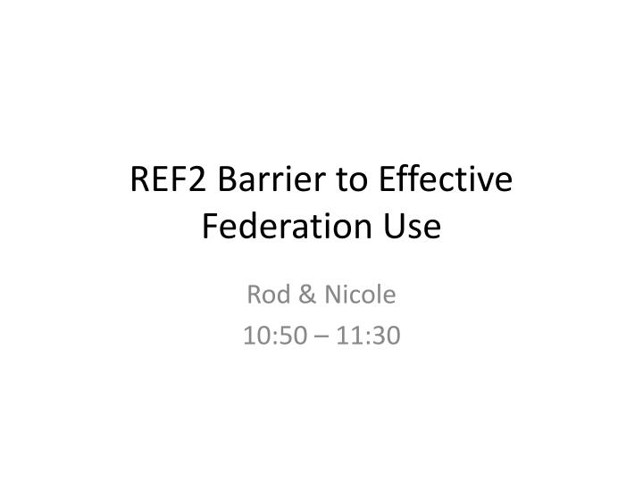 ref2 barrier to effective federation use