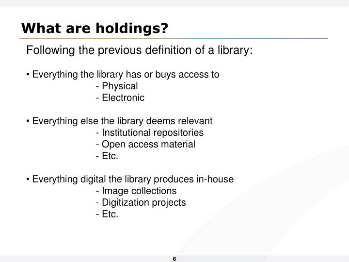 What are holdings?