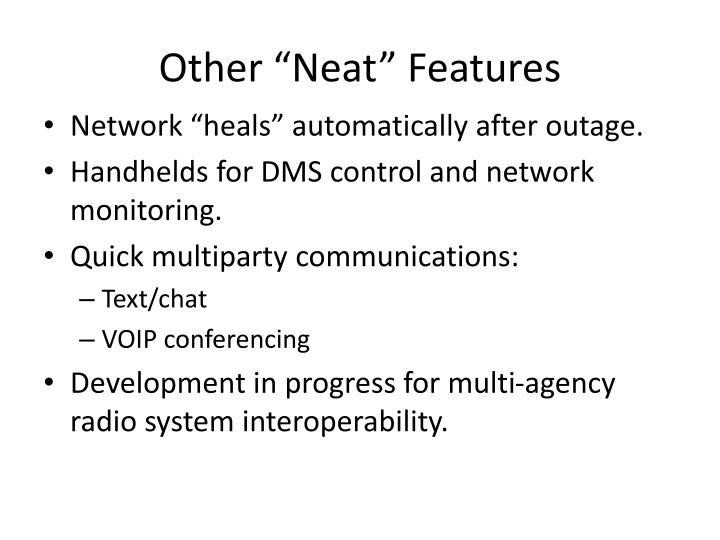 "Other ""Neat"" Features"
