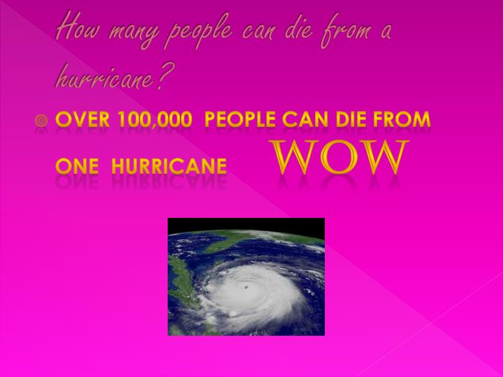 How many people can die from a hurricane?