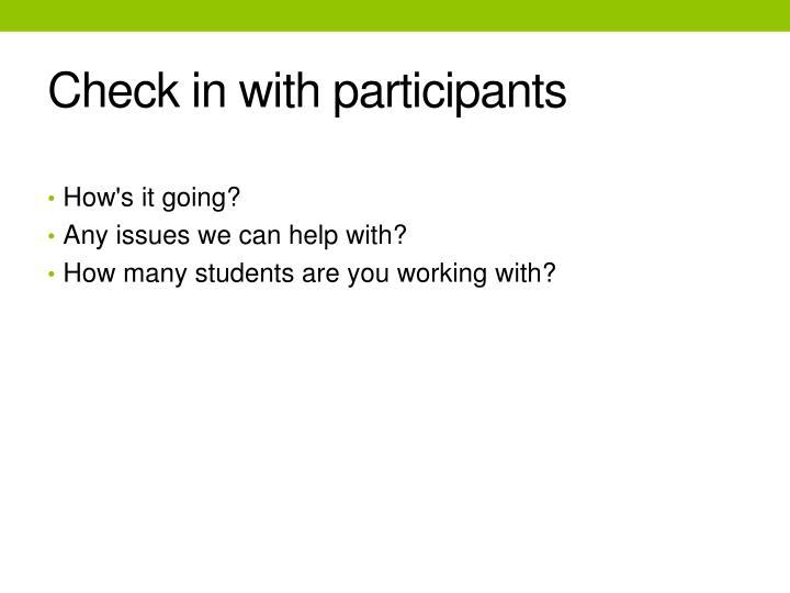 Check in with participants