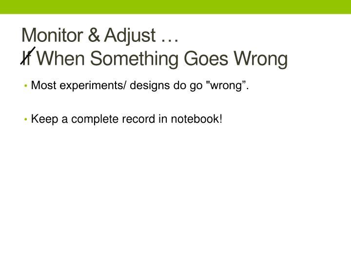 Monitor & Adjust …