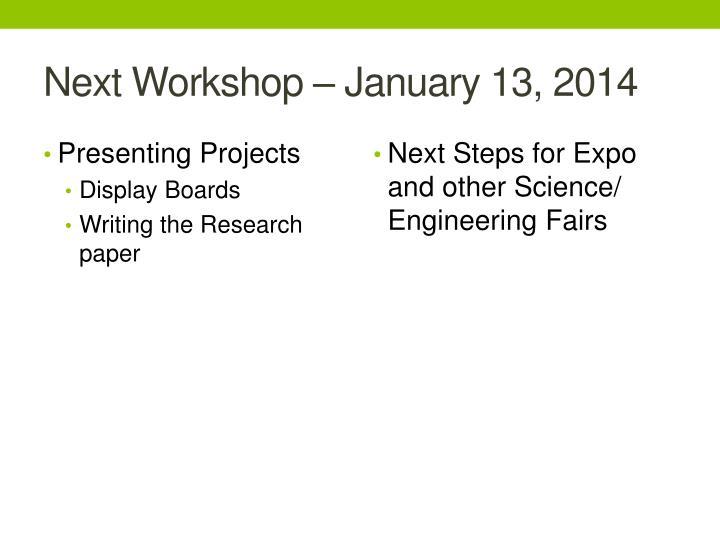 Next Workshop – January 13, 2014