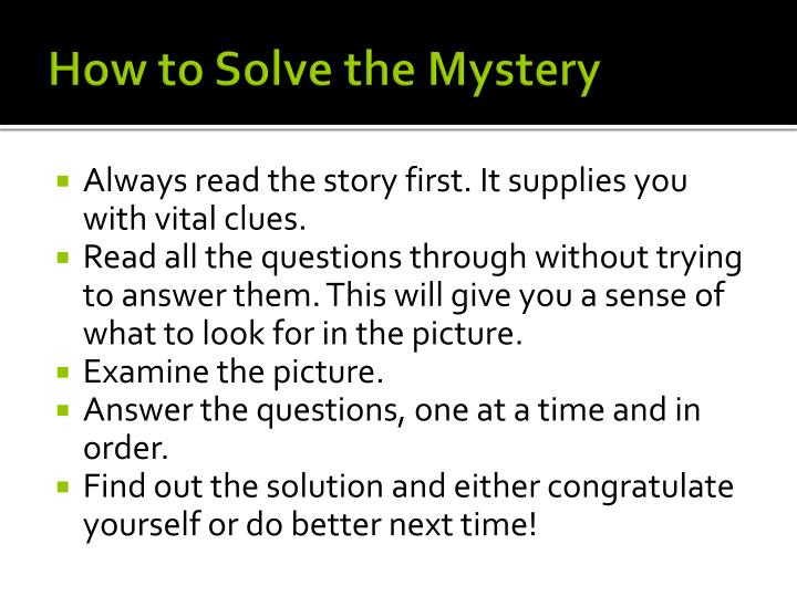 How to Solve the Mystery