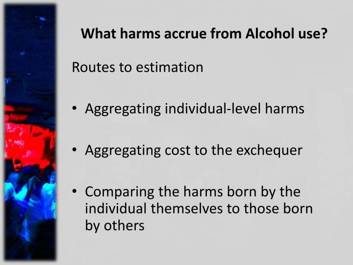 What harms accrue from alcohol use