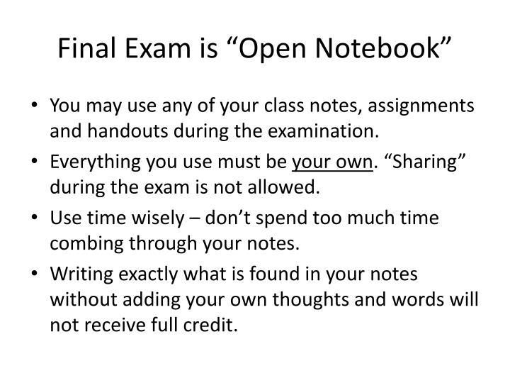Final exam is open notebook