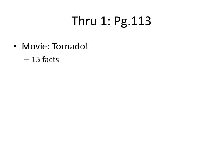 Thru 1: Pg.113
