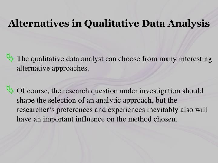 Alternatives in Qualitative Data Analysis