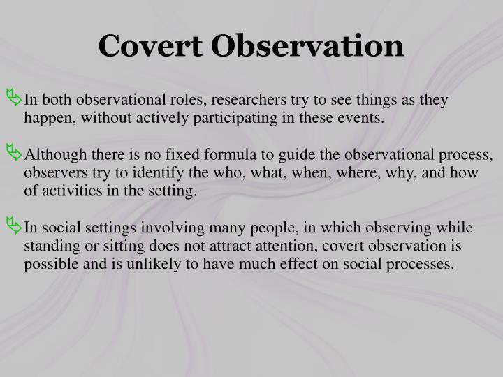 Covert Observation