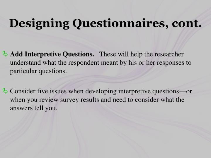 Designing Questionnaires, cont.