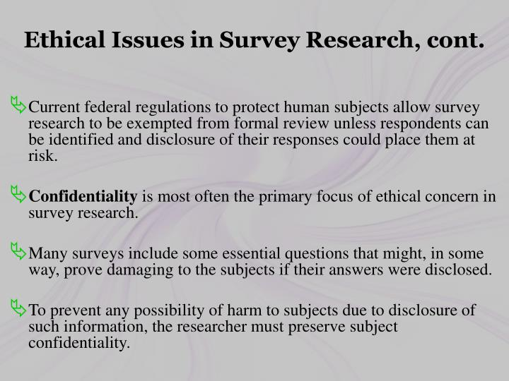 Ethical Issues in Survey Research, cont.