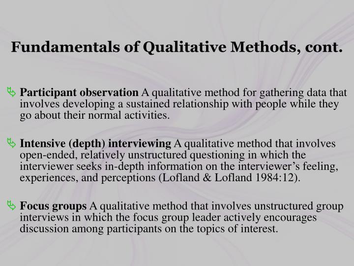 Fundamentals of Qualitative Methods, cont.