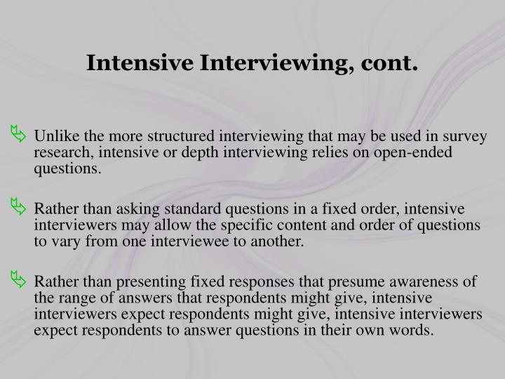 Intensive Interviewing, cont.
