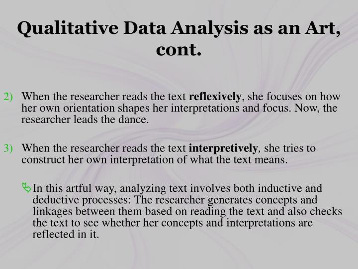 Qualitative Data Analysis as an Art, cont.