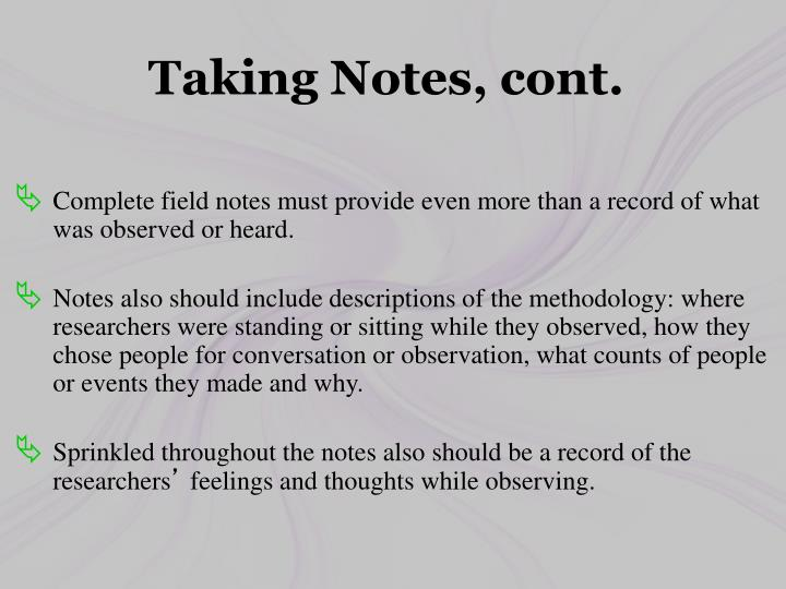 Taking Notes, cont.